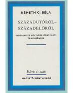 Századutóról - századelőről - Németh G. Béla