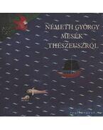 Mesék Thészeuszról - Németh György