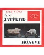 Ókori játékok könyve - Németh György