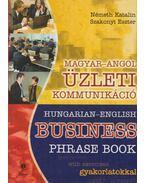 Magyar-angol üzleti kommunikáció / Hungarian-English Business Phrase Book - Németh Katalin, Szakonyi Eszter