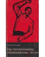 Egy internacionalista visszaemlékezése - Németh Lajos