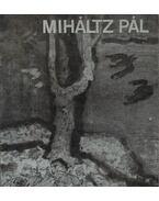 Miháltz Pál festőművész retrospektív kiállítása (dedikált) - Németh Lajos