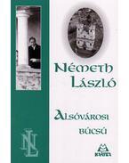 ALSÓVÁROSI BÚCSÚ - ÜKH 2010 - Németh László