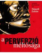 A perverzió méltósága - Németh Zoltán