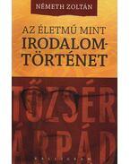 Az életmű mint irodalomtörténet - Németh Zoltán
