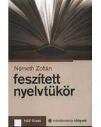 Feszített nyelvtükör - Németh Zoltán