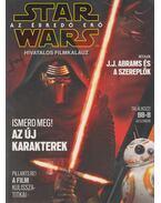 Star Wars - Az ébredő erő hivatalos filmkalauz - Némethi Edit (szerk.)