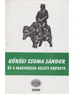 Kőrösi Csoma Sándor és a magyarság keleti eredete - Gazda József