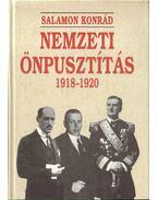 Nemzeti önpusztítás 1918-1920 - Salamon Konrád