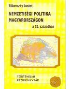 Nemzetiségi politika Magyarországon a 20. században - Tilkovszky Loránt