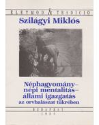 Néphagyomány, népi mentalitás, állami igazgatás az orvhalászat tükrében - Szilágyi Miklós