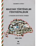 Magyar történelmi fényképalbum III. rész - Neszményi György