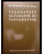 Válogatott előadások és tanulmányok - Neumann János