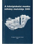 A középiskolai munka néhány mutatója 2001 - Neuwirth Gábor
