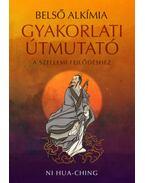 Belső alkímia - Gyakorlati útmutató a szellemi fejlődéshez - Ni Hua, ching