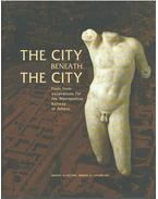 The City Beneath the City - Nicholas Chr. Stampolidis, Liana Parlama