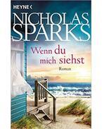 Wenn du mich siechst - Nicholas Sparks