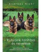 Kutyáink tanítása és nevelése (dedikált) - Nickl Andreas