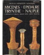Mycénes - Épidaure - Tirynthe - Nauple - Nicolas Papahatzis