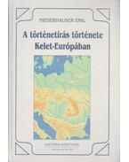 A történetírás története Kelet-Európában - Niederhauser Emil