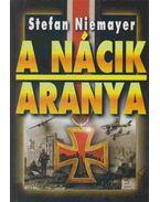 A nácik aranya - Niemayer, Stefan