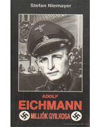 Adolf Eichmann milliók gyilkosa - Niemayer, Stefan