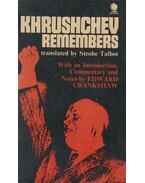 Khrushchev Remembers - Nikita Khrushchev, Strobe Talbot (szerk.)