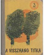 A visszhang titka I-II. kötet egyben - Nikodémusz Elli (szerk.)