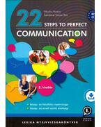 22 Steps to Perfect Communication - B2, C1 - Nikolics Noémi, Szénásiné Steiner Rita