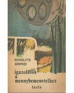 Igazolások a mennybemenetelhez (dedikált) - Nikolits Árpád