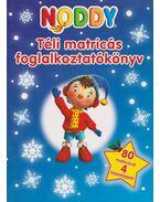 Noddy - Téli matricás foglalkoztatókönyv - Tomanné Jankó Katalin (szerk.)
