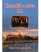 Csendül a nóta 10. - Nógrádi Tóth István (szerk.)