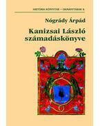 Kanizsai László számadáskönyve - Nógrády Árpád