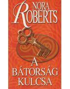 A bátorság kulcsa - Nora Roberts