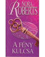 A fény kulcsa - Nora Roberts