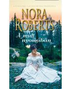 A múlt nyomában - Nora Roberts