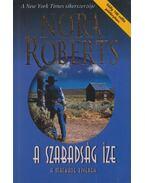 A szabadság íze - Nora Roberts