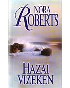 Hazai vizeken - Nora Roberts
