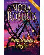 Nem teljesen idegen - Nora Roberts