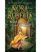 Nézd meg az anyját! - Nora Roberts