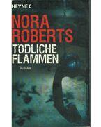 Tödliche Flammen - Nora Roberts