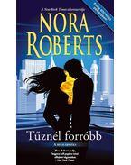 Tűznél forróbb - Nora Roberts
