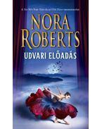 Udvari előadás - Nora Roberts