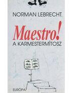 Maestro! - Norman LEBRECHT