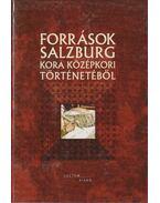Források Salzburg kora középkori történetéből - Nótári Tamás