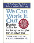We Can Work it Out - How to Solve Conflicts, Save Your Marriage, and Strengthen Your Love for Each Other - NOTARIUS, CLIFFORD