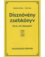 Dísznövény zsebkönyv - Tóth Imre, Galántai Miklós