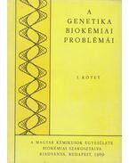 A genetika biokémiai problémái I-III. - Novák Ervin (szerk.), Perényi Tibor (szerk.)
