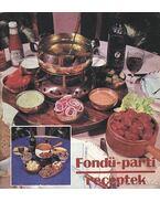 Fondü-parti receptek - Novák Ferenc