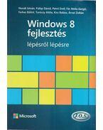 Windows 8 fejlesztés lépésről lépésre - Novák István, Fülöp Dávid, Petro Emil, Fár Attila Gergő, Farkas Bálint, Turóczy Attila, Kiss Balázs, Árvai Zoltán